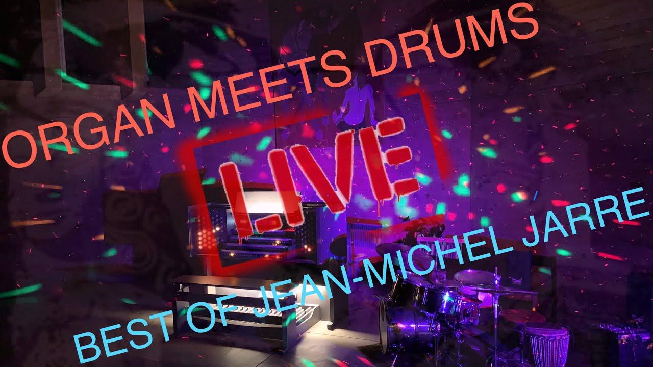 ORGAN MEETS DRUMS   BEST OF JEAN-MICHEL JARRE   LIVE IN CONCERT   PART I
