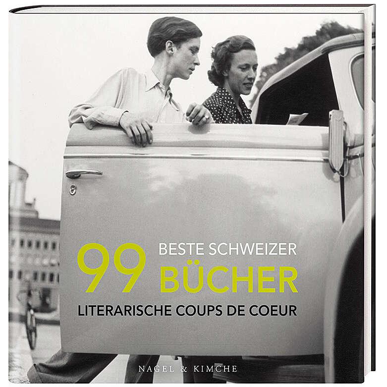 «99 beste Schweizer Bücher – Literarische</span><span>Coups de cœur»</span><span>